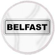 Belfast City Nameplate Round Beach Towel