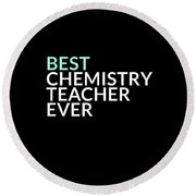 Best Chemistry Teacher Ever Round Beach Towel