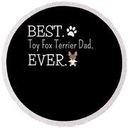 Best Toy Fox Terrier Dad Ever Round Beach Towel