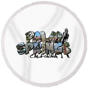 Big Letter Palm Springs California Round Beach Towel
