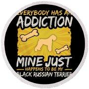 Black Russian Terrier Funny Dog Addiction Round Beach Towel