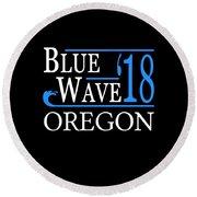 Blue Wave Oregon Vote Democrat 2018 Round Beach Towel
