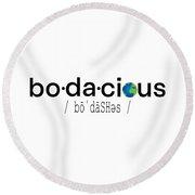 Bo-da-cious Round Beach Towel