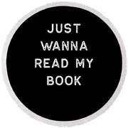 Book Shirt Just Wanna Read My Light Reading Authors Librarian Writer Gift Round Beach Towel