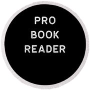 Book Shirt Pro Reader Light Reading Authors Librarian Writer Gift Round Beach Towel