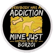Borzoi Funny Dog Addiction Round Beach Towel