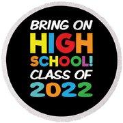 Bring On High School Class 2022 Back To School Round Beach Towel