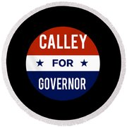 Calley For Governor 2018 Round Beach Towel