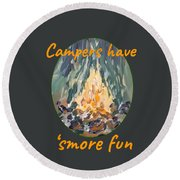 Campers Have Smore Fun Round Beach Towel