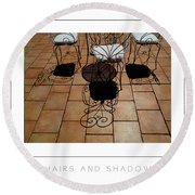Chairs And Shadows Poster Round Beach Towel