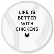 Chicken Design Life Is Better With Dark Lady Funny Gift Farm Girl Round Beach Towel