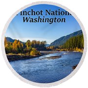 Cispus River In The Gifford Pinchot National Forest, Washington State Round Beach Towel