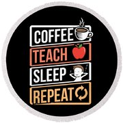 Coffee Lover Coffee Teach Sleep Birthday Gift Idea Round Beach Towel