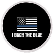 Colorado Police Appreciation Thin Blue Line I Back The Blue 2 Round Beach Towel