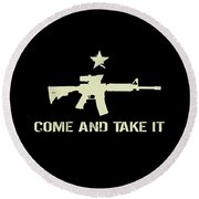 Come And Take It Round Beach Towel