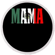 Mama Gift Mexican Design Mexican Flag Design For Mexican Pride Clean Round Beach Towel