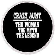 Crazy Aunt The Woman Myth Legend Round Beach Towel