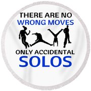 Dance No Wrong Moves Only Accidental Solos Dancing Dancer Round Beach Towel