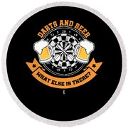 Darts And Beer What Else Is There Dart Player Round Beach Towel