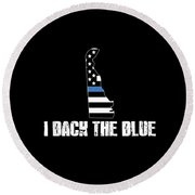 Delaware Police Appreciation Thin Blue Line I Back The Blue 2 Round Beach Towel