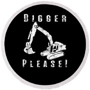 Digger Please Pun Backhoe Bulldozer Earth Movers White Round Beach Towel