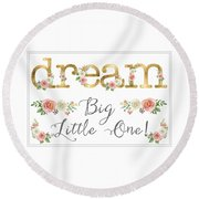 Dream Big Little One - Blush Pink And White Floral Watercolor Round Beach Towel