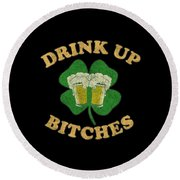 Drink Up Bitches Vintage St Patricks Day Round Beach Towel
