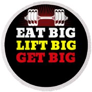 Eat Big Lift Big Get Big Gym Workout Fitness Round Beach Towel