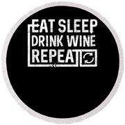 Eat Sleep Drink Wine Round Beach Towel