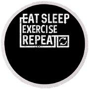Eat Sleep Exercise Round Beach Towel