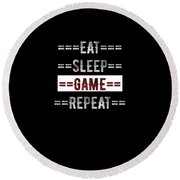 Eat Sleep Game Repeat Gift For Gamers Round Beach Towel