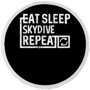 Eat Sleep Skydive Round Beach Towel