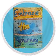 Embrace The Journey. Round Beach Towel