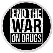 End The War On Drugs Round Beach Towel