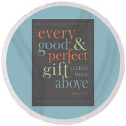 Every Good And Perfect Gift Round Beach Towel