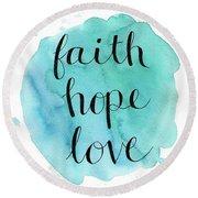 Faith, Hope, Love Round Beach Towel
