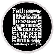 Father I Will Always Love You Round Beach Towel
