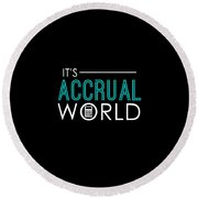 Funny Its Accrual World Accountants Cpa Round Beach Towel