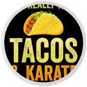 Funny Karate Design All I Want Taco Karate Light Round Beach Towel