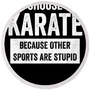 Funny Karate Design Choose Karate Because White Light Round Beach Towel