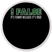 Funny Programming Design Funny Because Its True Round Beach Towel