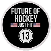 Future Of Ice Hockey Just Hit 13 Teenager Teens Round Beach Towel