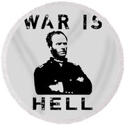 General Sherman Graphic - War Is Hell Round Beach Towel