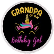 Grandpa Of The Unicorn Birthday Girl Round Beach Towel