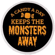 Halloween Shirt Candy A Day Keeps Monsters Away Gift Tee Round Beach Towel