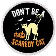 Halloween Shirt Dont Be A Scaredy Cat Pumpkin Tee Gift Round Beach Towel