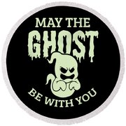 Halloween Shirt May The Ghost Be With You Gift Tee Round Beach Towel