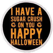 Halloween Shirt Sugar Crush On You Happy Halloween Gift Tee Round Beach Towel
