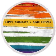 Happy Thoughts Rainbow- Art By Linda Woods Round Beach Towel