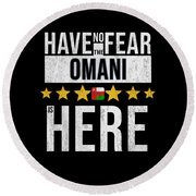 Have No Fear The Omani Is Here Round Beach Towel